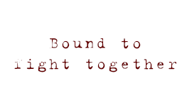 Bound to fight together